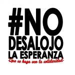 #NoDesalojoLaEsperanza